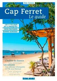 Eric Cowez - Cap-Ferret - Le guide.