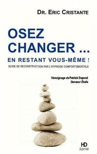 Eric Cristante - Osez changer... en restant vous même.