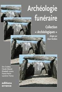 Eric Crubézy et Elisabeth Lorans - L'archéologie funéraire.
