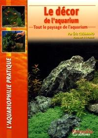 Eric Cusimano - Le décor de l'aquarium - Tout le paysage de l'aquarium.