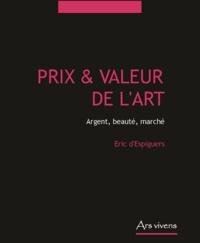 Eric d' Espiguers - Prix et valeur de l'art - Argent, beauté, marché.