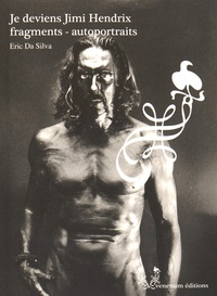 Eric Da Silva - Je deviens Jimi Hendrix - Fragments - autoportraits.