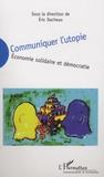 Eric Dacheux - Communiquer l'utopie - Economie solidaire et démocratie.