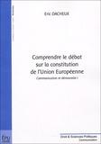 Eric Dacheux - Comprendre le débat sur la constitution de l'Union Européenne - Tome 1, Communication et démocratie.