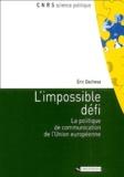 Eric Dacheux - L'impossible défi - La politique de communication de l'Union européenne.