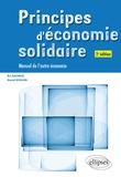Eric Dacheux et Daniel Goujon - Principes d'économie solidaire - Manuel de l'autre économie.