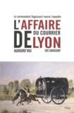 Eric Dagnicourt - L'affaire du Courrier de Lyon aujourd'hui.