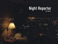 Eric Dahan - Night Reporter.