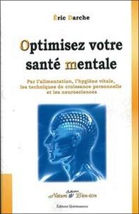 Optimisez votre santé mentale - Par lalimentation, lhygiène vitale, les techniques de croissance personnelle et les neurosciences.pdf