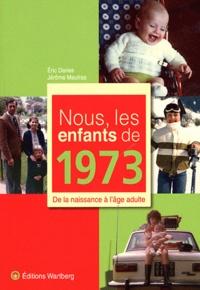 Bons livres gratuits téléchargement gratuit Nous, les enfants de 1973  - De la naissance à l'âge adulte RTF MOBI en francais