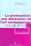 Eric Darragon et  Collectif - La provocation - Une dimension de l'art contemporain.