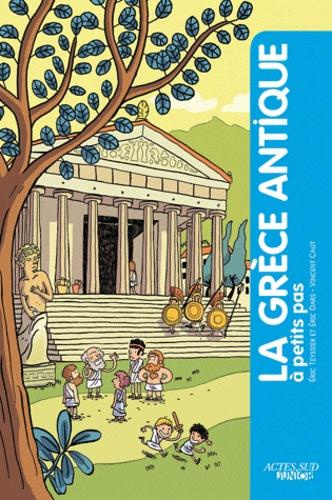 Eric Dars et Eric Teyssier - La Grèce antique à petits pas.