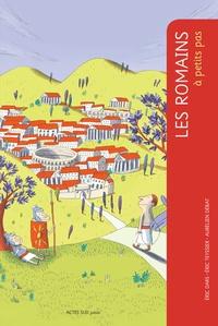 Eric Dars et Eric Teyssier - Les Romains à petits pas.