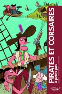 Pirates et corsaires à petits pas - Eric Dars |