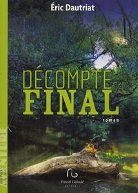 Eric Dautriat - Décompte final.