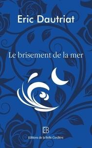 Eric Dautriat - Le brisement de la mer - 2020.
