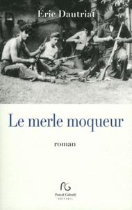 Eric Dautriat - Le merle moqueur.