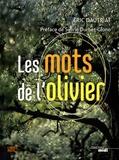 Eric Dautriat - Les mots de l'olivier.