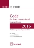 Eric David et Françoise Tulkens - Code de droit international humanitaire.