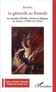 Eric David - Le génocide au Rwanda - Les enquêtes officielles menées en Belgique, en France, à l'ONU et à l'OUA.