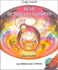 Eric Davray - Riche de tous les possibles - Conte de la réalité ordinaire et de la réalité non ordinaire. 2 CD audio