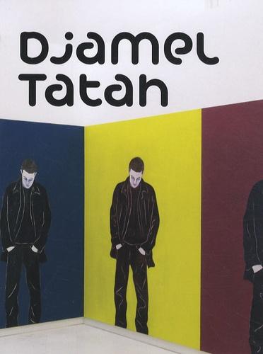 Eric de Chassey et Alice Fleury - Djamel Tatah - Musée des Beaux-Arts de Nantes, Edition bilingue français-anglais.