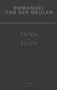 Eric de Chassey et Emmanuel Van der Meulen - Emmanuel Van der Meulen - Enten - Eller (ou bien - ou bien), tableaux 2006-2008.