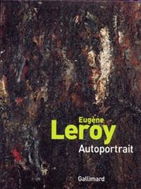 Eric de Chassey - Eugène Leroy - Autoportrait.