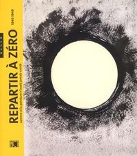Eric de Chassey et Sylvie Ramond - Repartir à zéro - Comme si la peinture n'avait jamais existé (1945-1949).