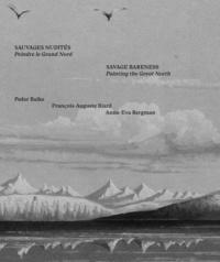 Eric de Chassey - Sauvages nudités - Peindre le Grand Nord (Peder Balke, François-Auguste Biard, Anna-Eva Bergman).