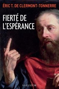 Fierté de l'Espérance - Eric de Clermont-Tonnerre |