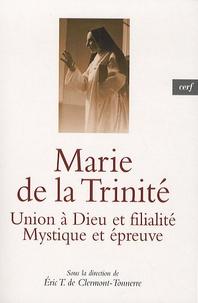 Eric de Clermont-Tonnerre - Marie de la Trinité - Union à Dieu et filialité, Mystique et épreuve.
