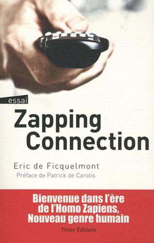Eric de Ficquelmont - Zapping connection.