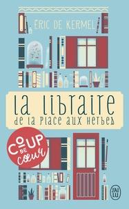Ebook gratuit télécharger italiano cellulari La libraire de la place aux herbes  - Dis-moi ce que tu lis, je te dirai qui tu es PDB RTF in French