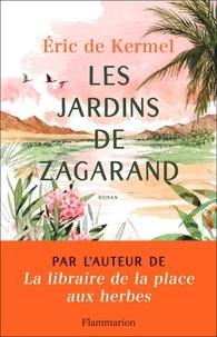 Eric de Kermel - Les jardins de Zagarand.