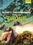 Eric De Keyser - Filmer et photographier avec un drone.