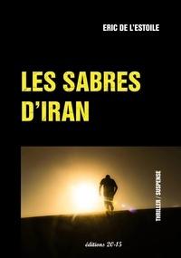 Eric de L'Estoile - Les sabres d'Iran.