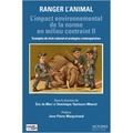 Eric de Mari et Dominique Taurisson-Mouret - L'impact environnemental de la norme en milieu contraint - Volume 2, Ranger l'animal.