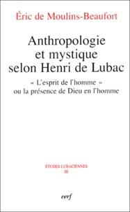 """Eric de Moulins-Beaufort - Anthropologie et mystique selon Henri de Lubac - """"L'esprit de l'homme"""" ou la présence de Dieu en l'homme."""