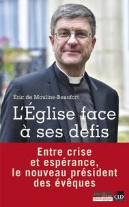 Livre en ligne download pdf gratuit L'Eglise face à ses défis par Eric de Moulins-Beaufort DJVU (French Edition) 9782854436013