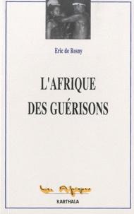 Eric de Rosny - L'Afrique des guérisons.