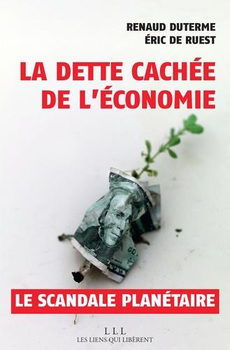 La dette cachée de l'économie. Un scandale planétaire