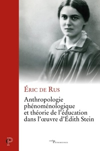 Téléchargez le répertoire gratuit Anthropologie phénoménologique et théorie de l'éducation dans l'oeuvre d'Edith Stein par Eric de Rus PDF FB2 CHM (French Edition)