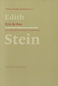 Eric De Rus - La personne humaine en question - Pour une anthropologie de l'intériorité.