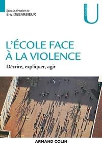 Eric Debarbieux - L'école face à la violence - Décrire, expliquer, agir.