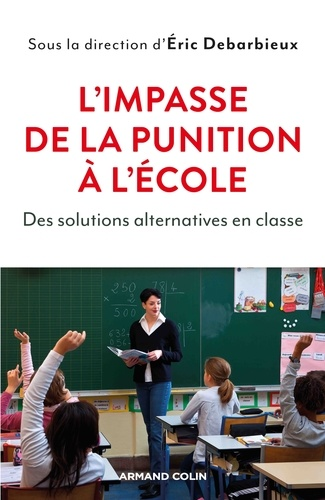 L'impasse de la punition à l'école. Des solutions alternatives en classe