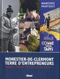 Eric Deconinck et Bernard Freydier - Monestier-de-Clermont, terre d'entrepreneurs - Allibert, Tarkett, Moncler, et les autres....