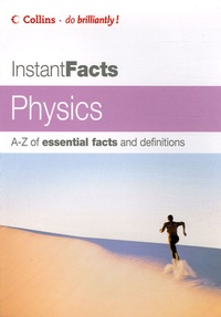 Eric Deeson - Instant Facts Physics - A-Z of essential facts and definitions.