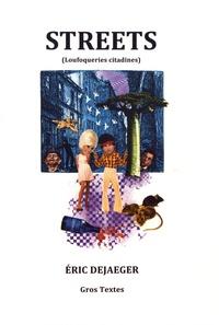 Eric Dejaeger - Streets - (Loufoqueries citadines).