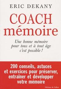 Coach mémoire- Une bonne mémoire pour tous et à tout âge c'est possible ! - Eric Dekany |